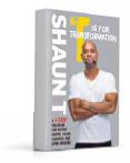 "<b>MASTER MOTIVATOR SHAUN T</b>, THE CREATOR OF THE INSANITY WORKOUT — AIMS TO TRAIN YOU ABOVE THE NECK TOO WITH HIS NEW BOOK, T IS FOR TRANSFORMATION. ""IT'S A LOT ABOUT MENTAL FITNESS,"" HE SAYS. ""WHATEVER YOU WANT TO ACHIEVE, YOU HAVE TO UTILISE STRENGTH TO GET THROUGH THE TOUGH STUFF."" ($26, AMAZON.COM)"